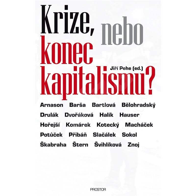 Krize, nebo konec kapitalismu? - Jiří Pehe