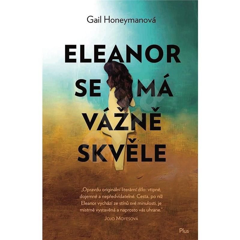 Eleanor se má vážně skvěle - Gail Honeymanová