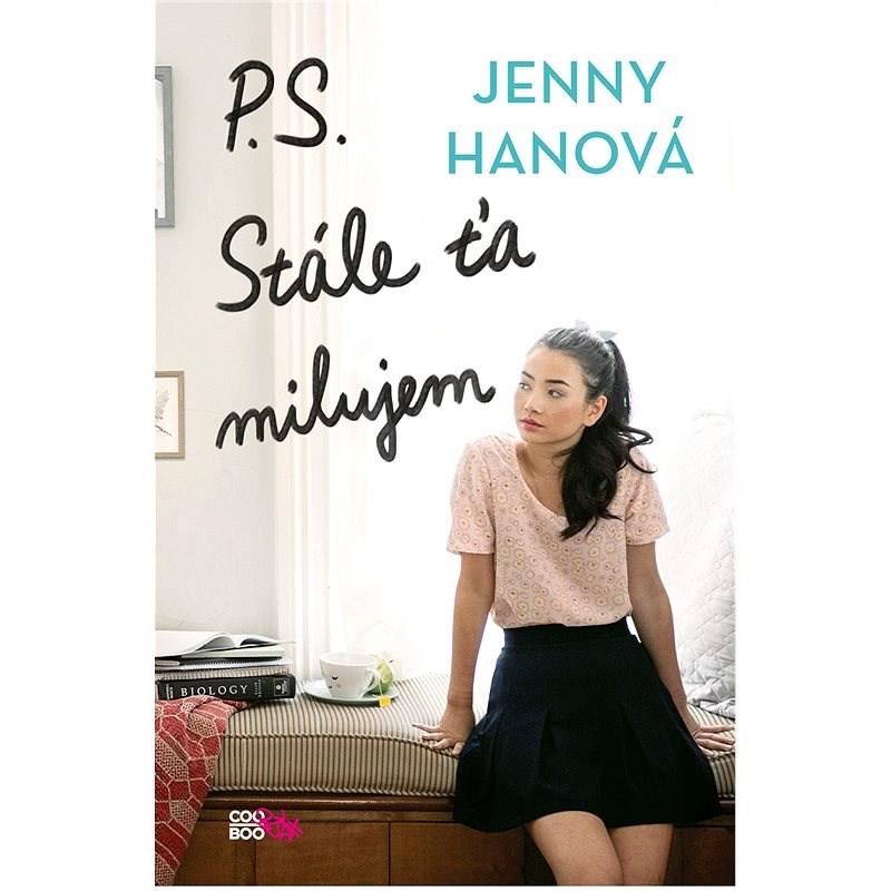 P. S. Stále ťa milujem - Jenny Hanová