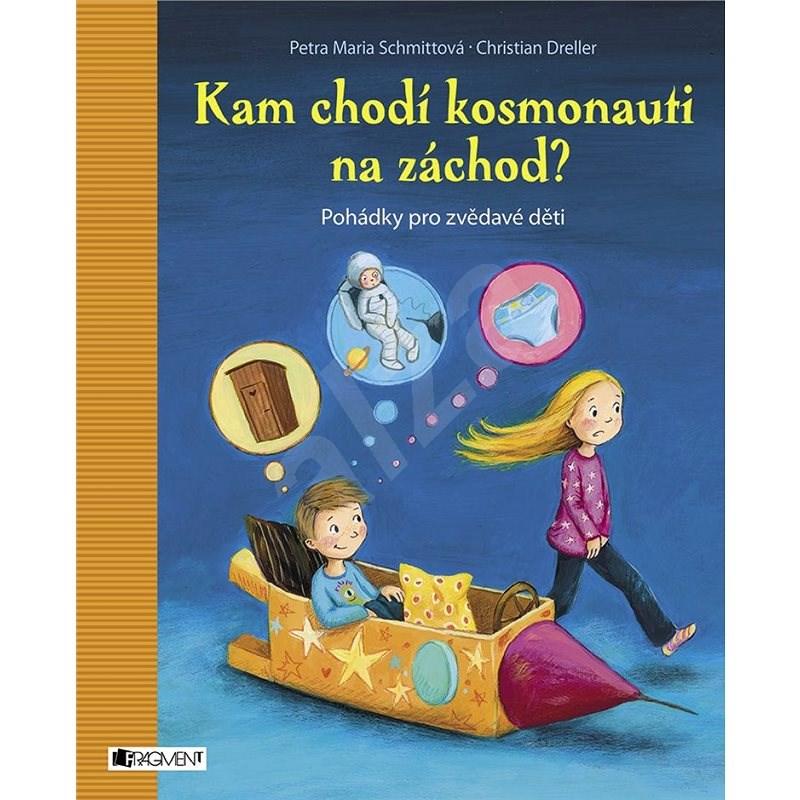 Kam chodí kosmonauti na záchod? - Elisabeth Zöllerová
