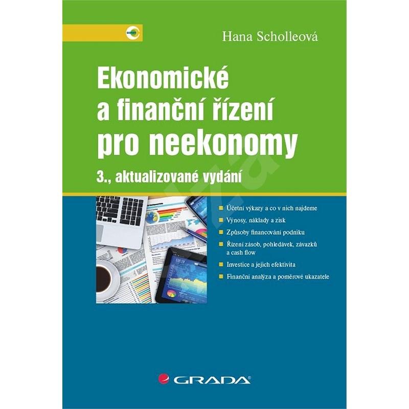 Ekonomické a finanční řízení pro neekonomy - Hana Scholleová