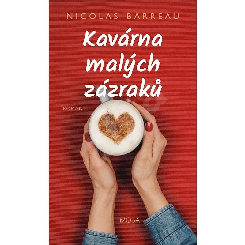 Kavárna malých zázraků - Nicolas Barreau