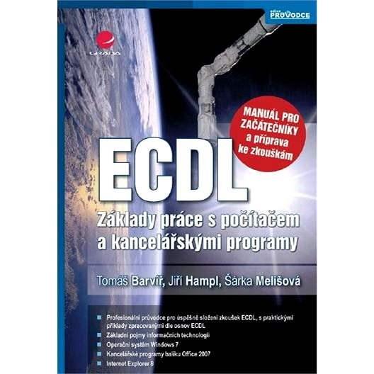 ECDL - manuál pro začátečníky a příprava ke zkouškám - Tomáš Barvíř