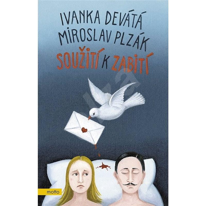 Soužití k zabití - Ivanka Devátá