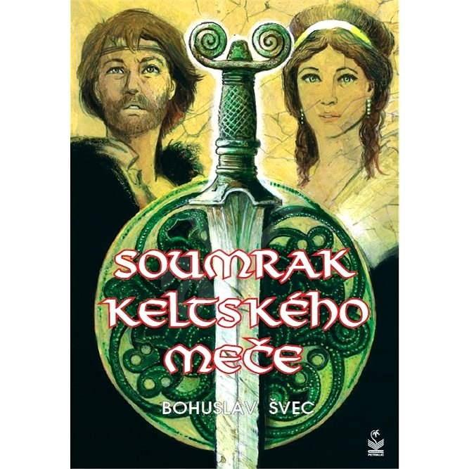 Soumrak keltského meče - Švec Bohuslav