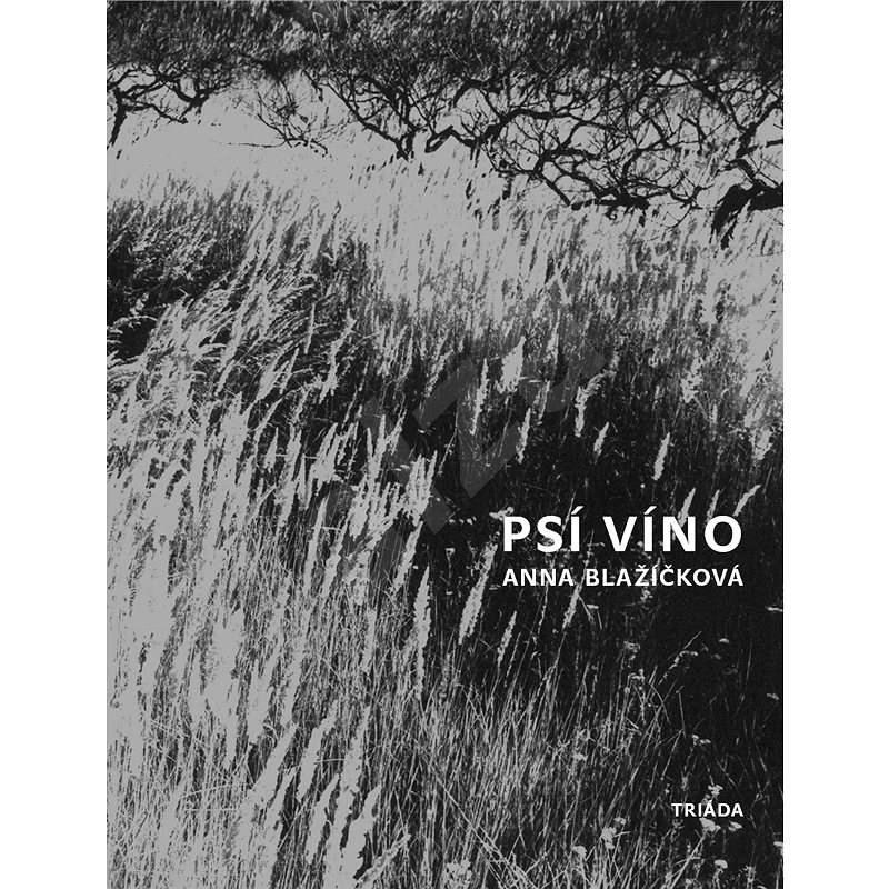 Psí víno - Anna Blažíčková