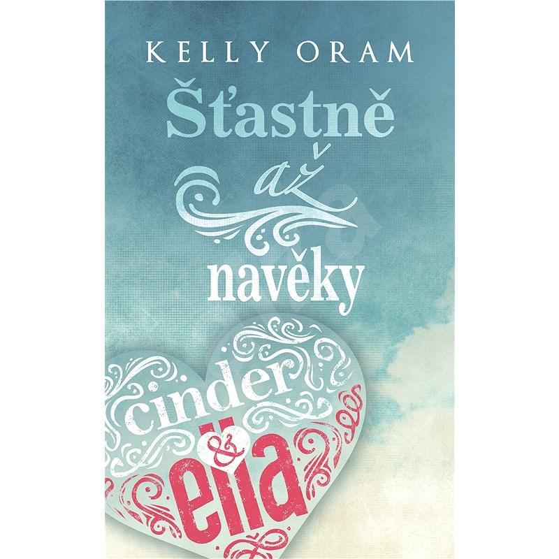 Cinder a Ella - Šťastně až navěky - Kelly Oram