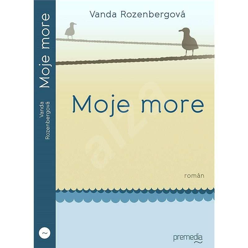Moje more - Vanda Rozenbergerová
