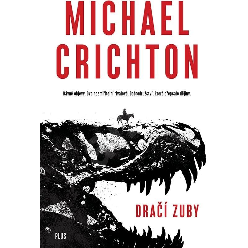 Dračí zuby - Michael Crichton