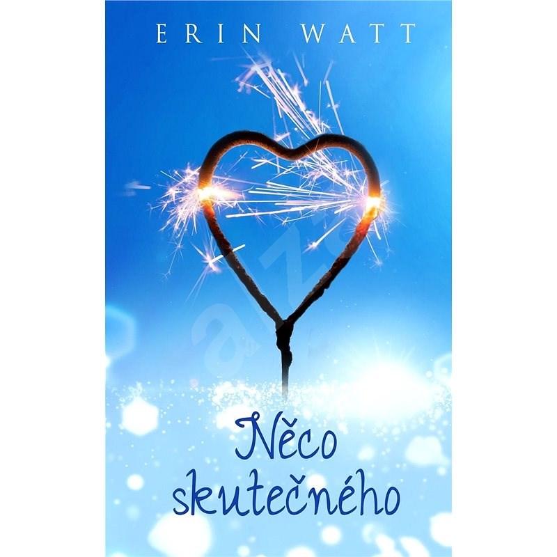 Něco skutečného - Erin Watt