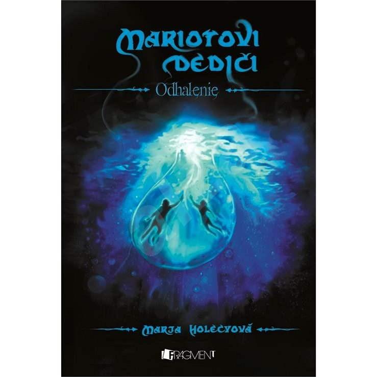Mariotovi dediči - Odhalenie - Marja Holecyová