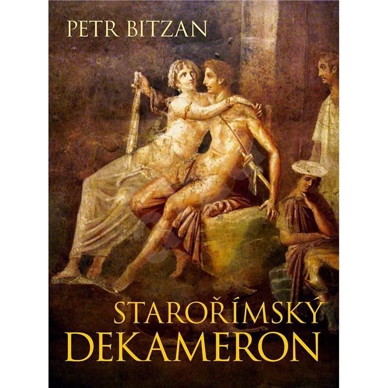 Starořímský dekameron - Petr Bitzan