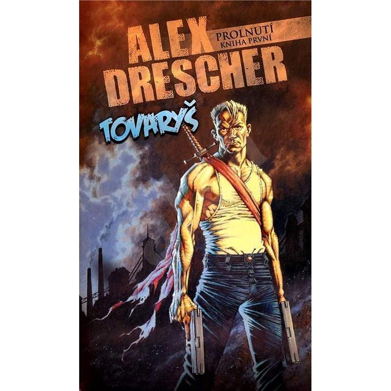 Tovaryš - Alex Drescher