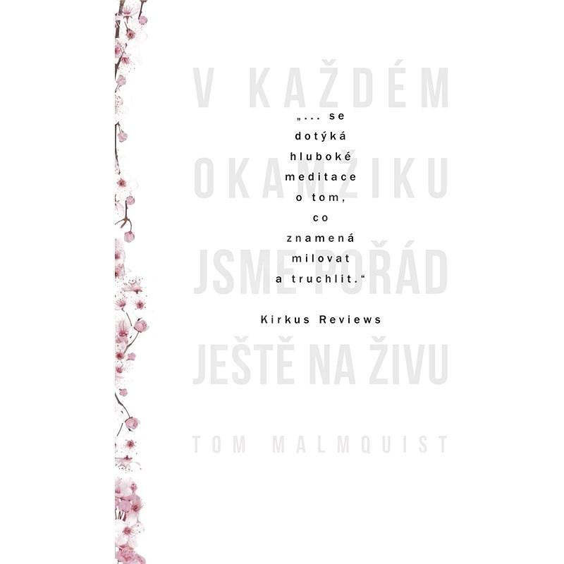 V každém okamžiku jsme pořád ještě naživu - Tom Malmquist