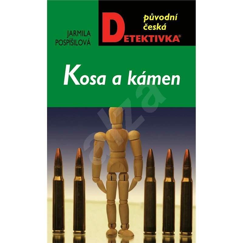 Kosa a kámen - Jarmila Pospíšilová