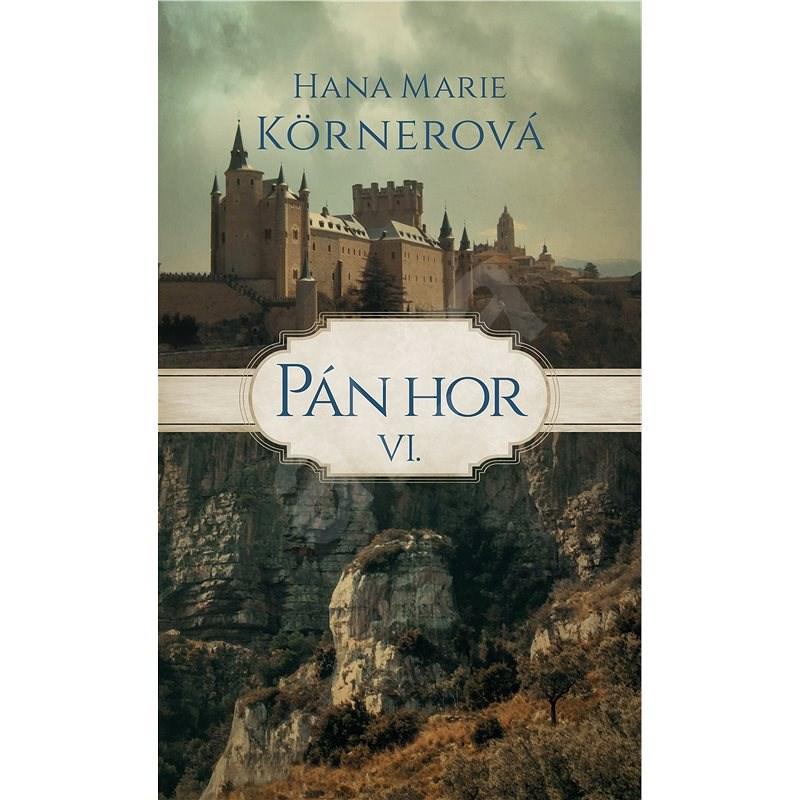 Pán hor VI. - Hana Marie Körnerová