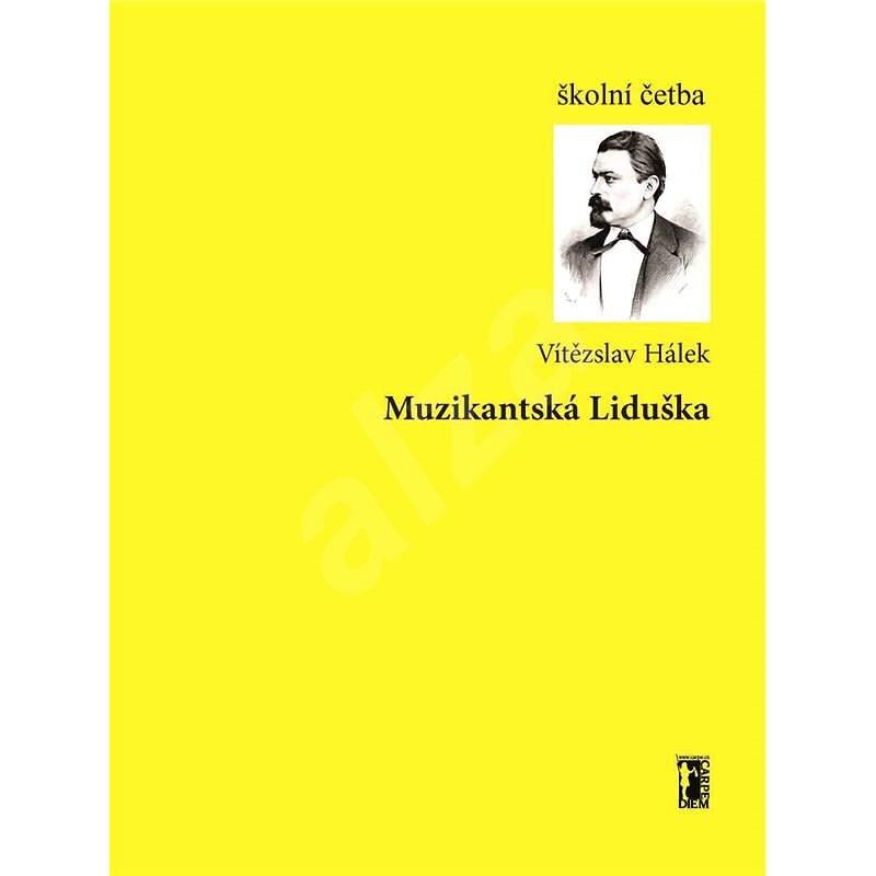 Muzikantská Liduška - Vítězslav Hálek