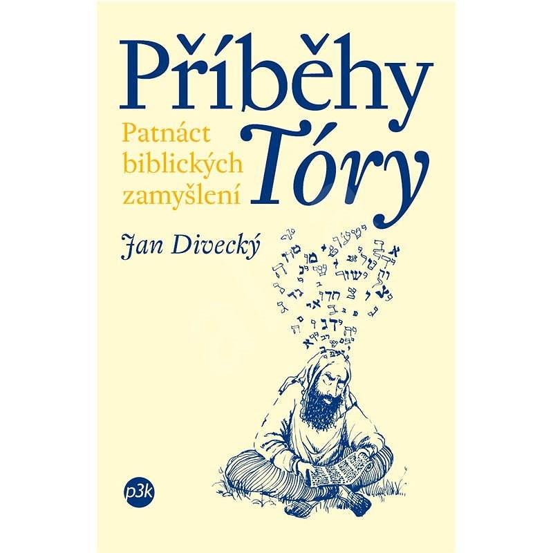 Příběhy Tóry - Jan Divecký