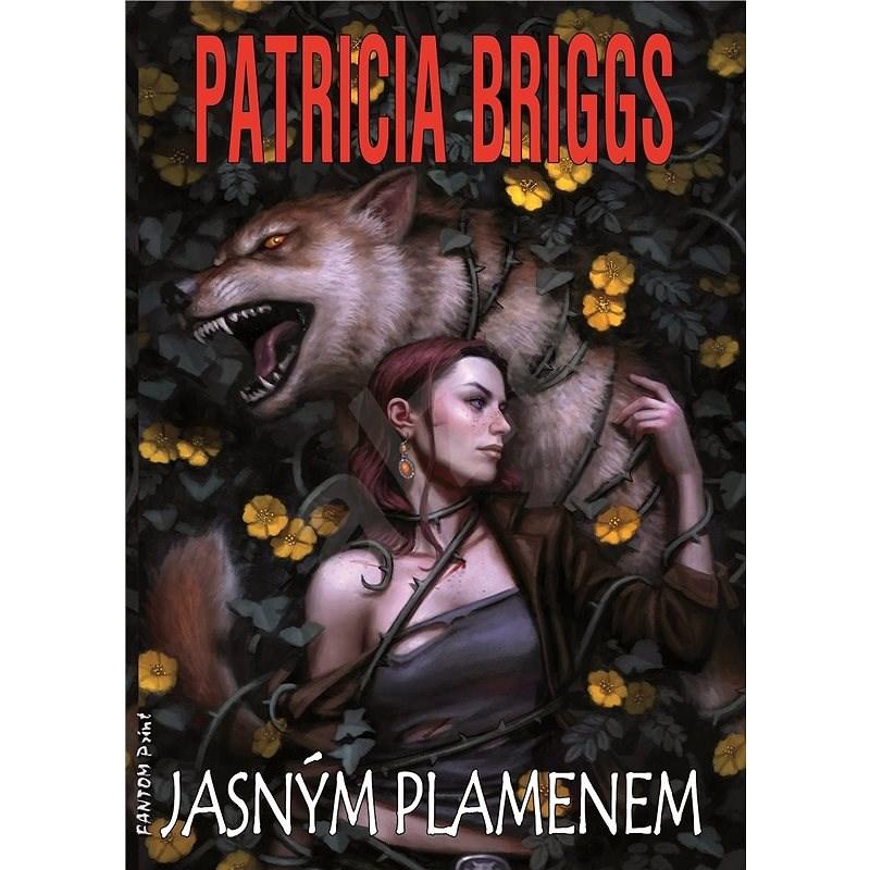 Jasným plamenem - Patricia Briggs