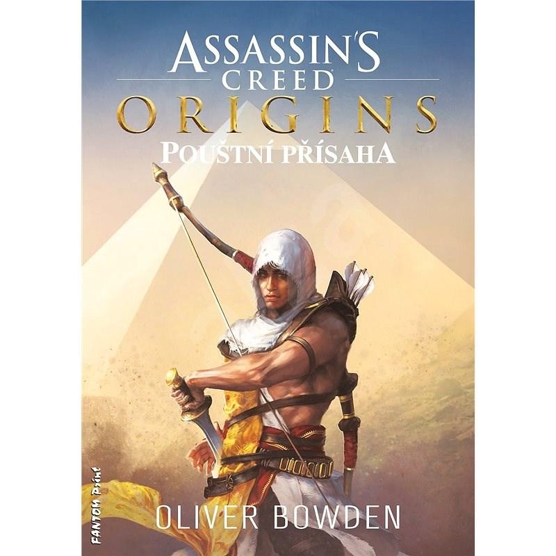 Assassin's Creed: Pouštní přísaha - Oliver Bowden