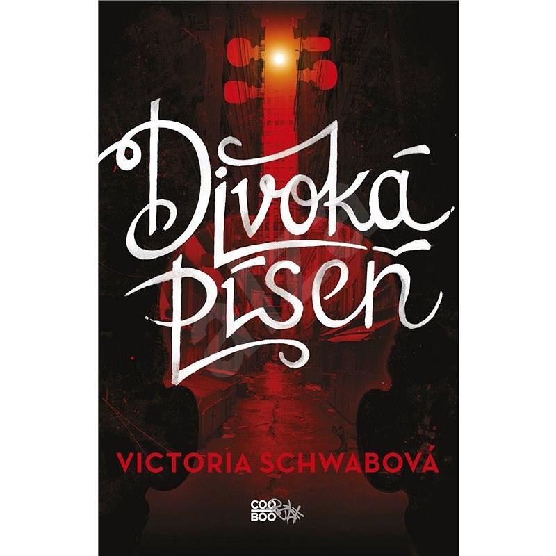 Divoká píseň - Victoria Schwabová