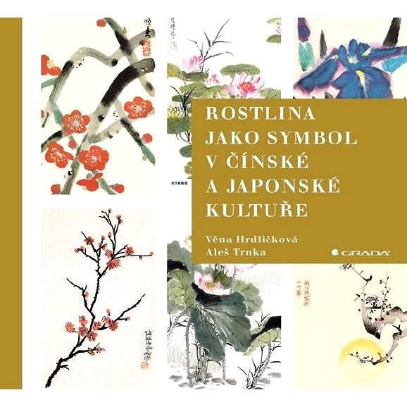 Rostlina jako symbol v čínské a japonské kultuře - Věna Hrdličková