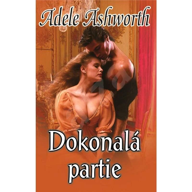 Dokonalá partie - Adele Ashworth