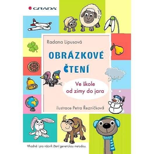 Obrázkové čtení - Ve škole od zimy do jara - Petra Řezníčková