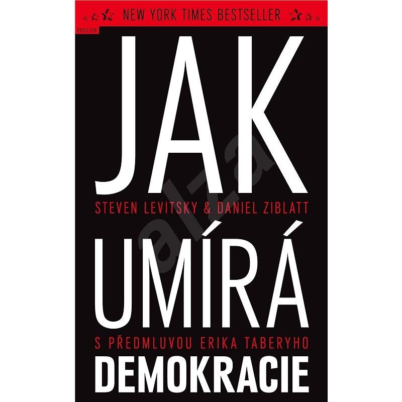 Jak umírá demokracie - Steven Levitsky