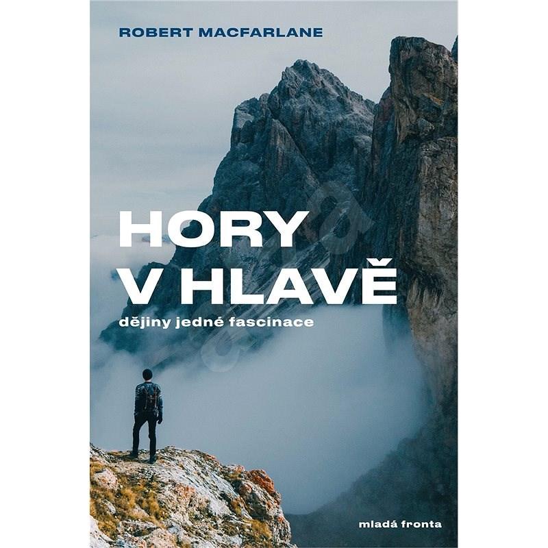 Hory v hlavě - Robert MacFarlane