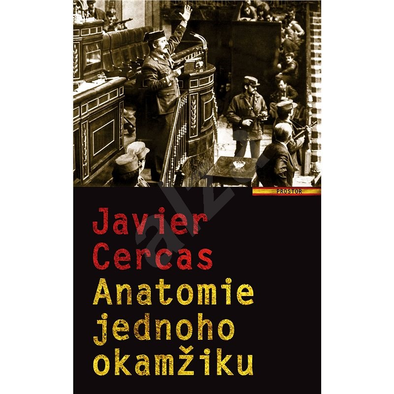 Anatomie jednoho okamžiku - Javier Cercas