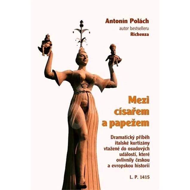 Mezi císařem a papežem - Antonín Polách