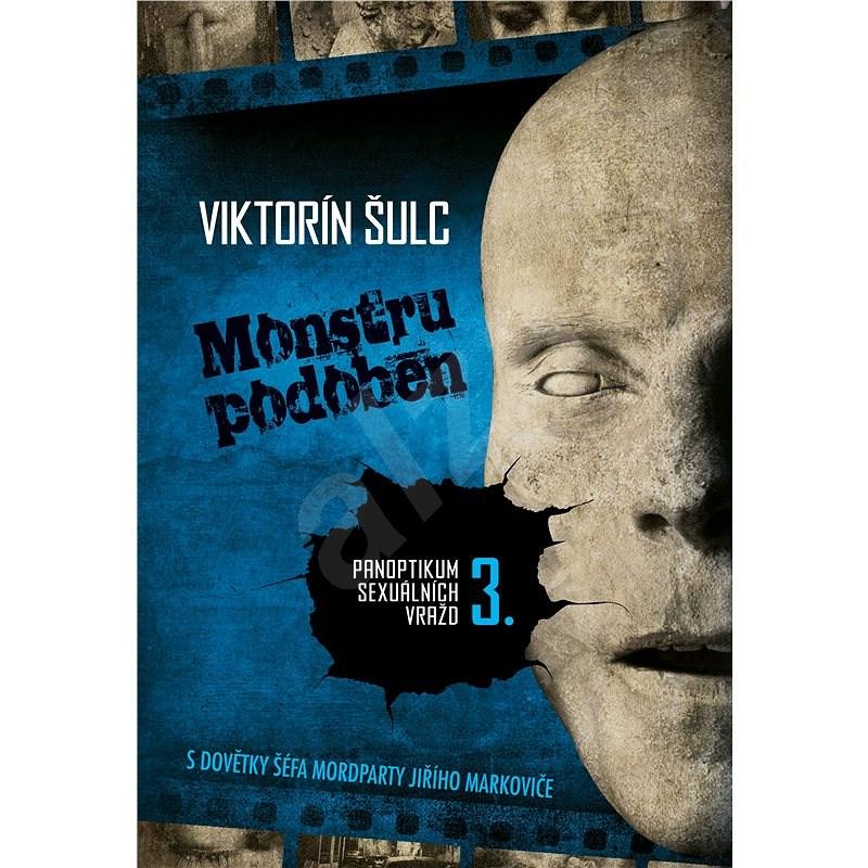 Monstru podoben - Viktorín Šulc