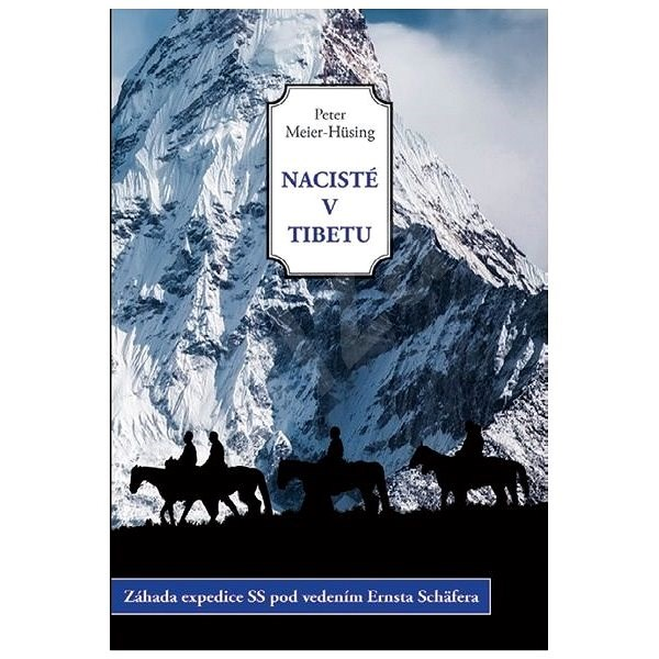 Nacisté v Tibetu - Peter Meier-Hüsing