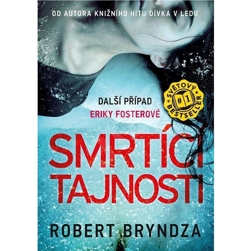Smrtící tajnosti - Robert Bryndza