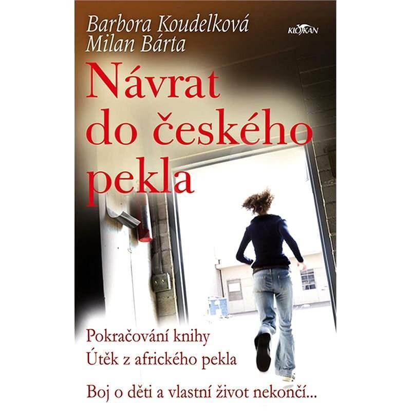 Návrat do českého pekla - Barbora Koudelková