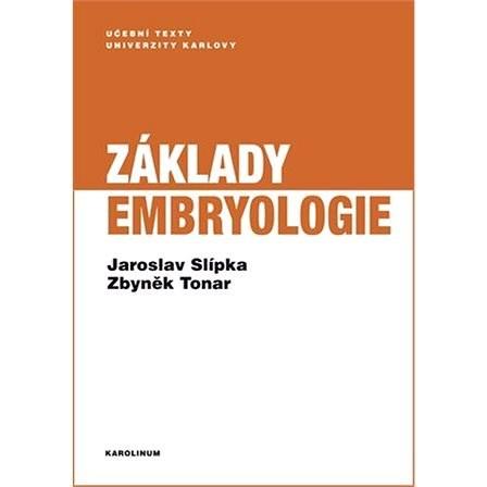 Základy embryologie - Jaroslav Slípka  Zbyněk Tonar