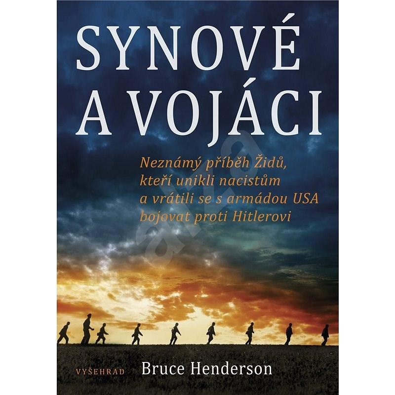 Synové a vojáci - Bruce Henderson
