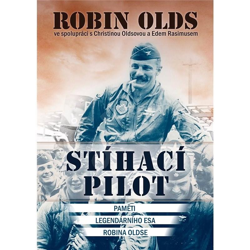 Stíhací pilot - Robin Olds