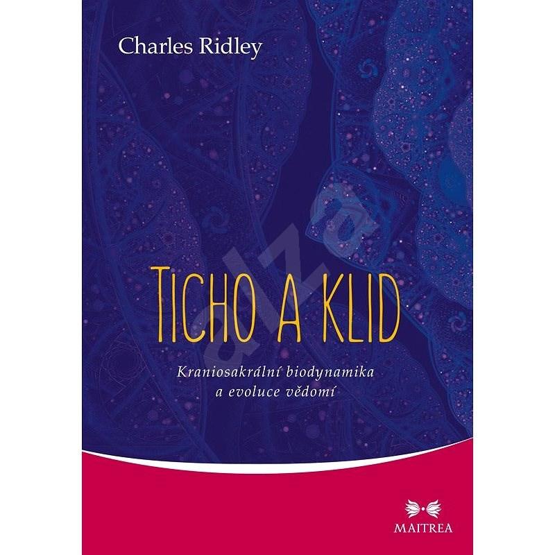Ticho a klid - Charles Ridley