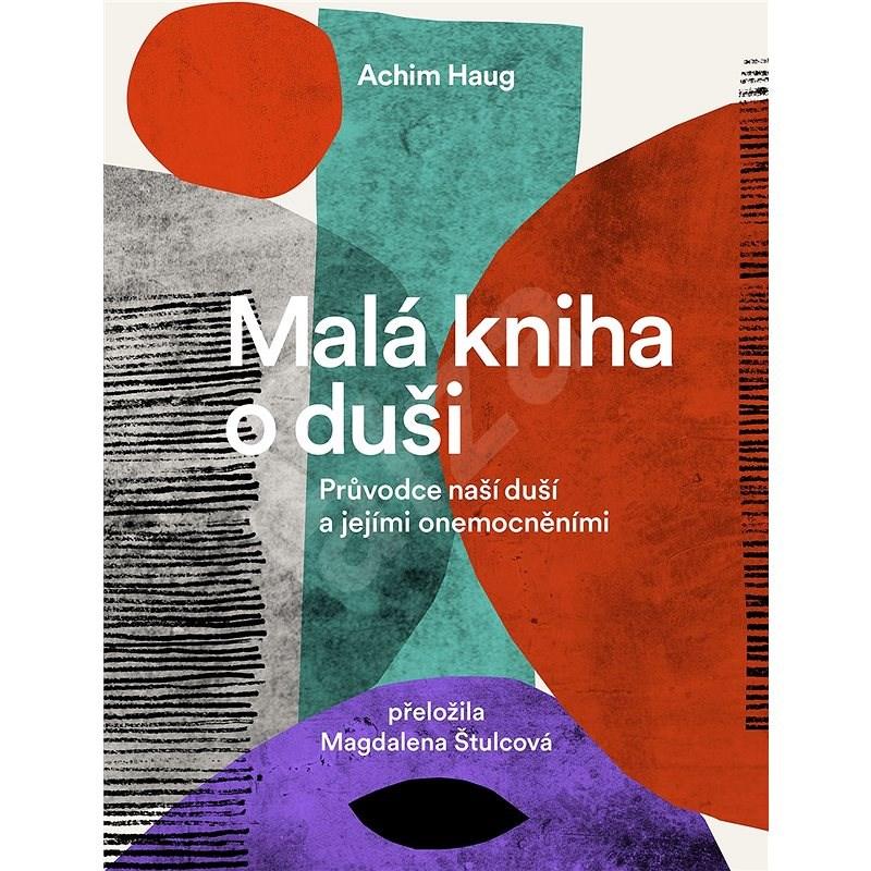 Malá kniha o duši - Achim Haug