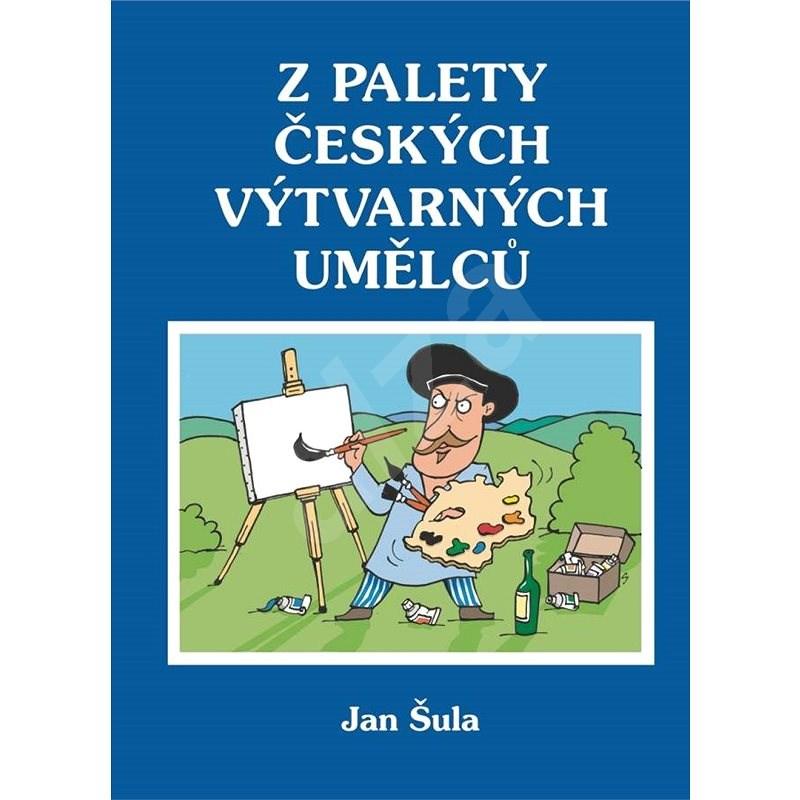 Z palety českých výtvarných umělců - Jan Sula