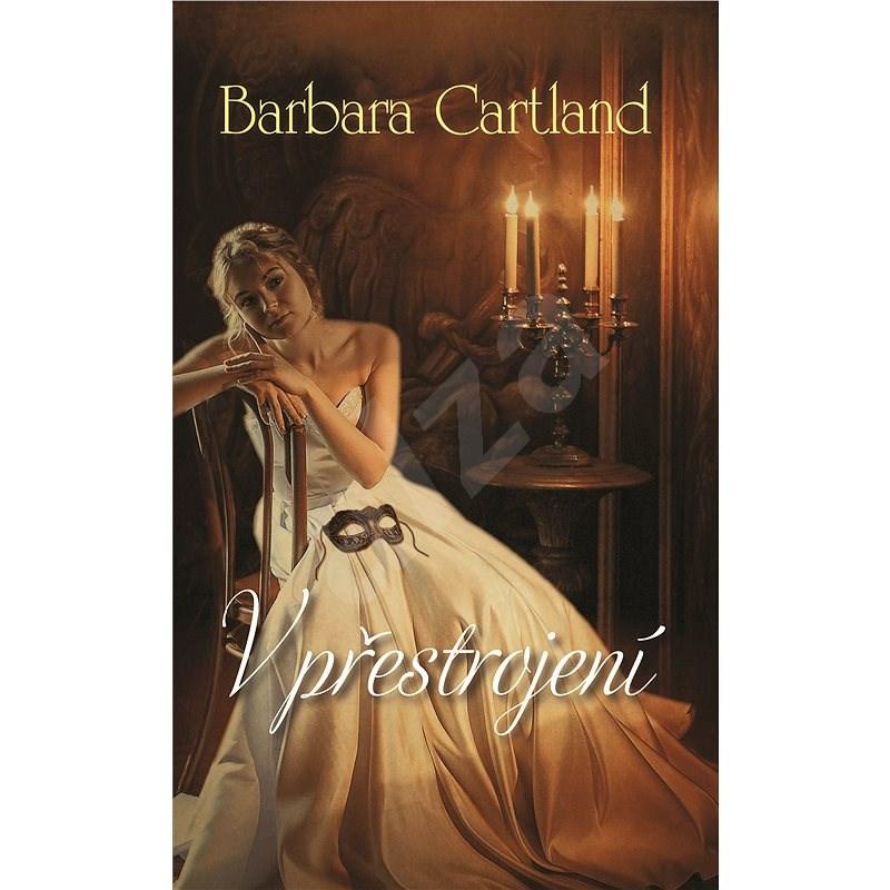 V přestrojení - Barbara Cartland