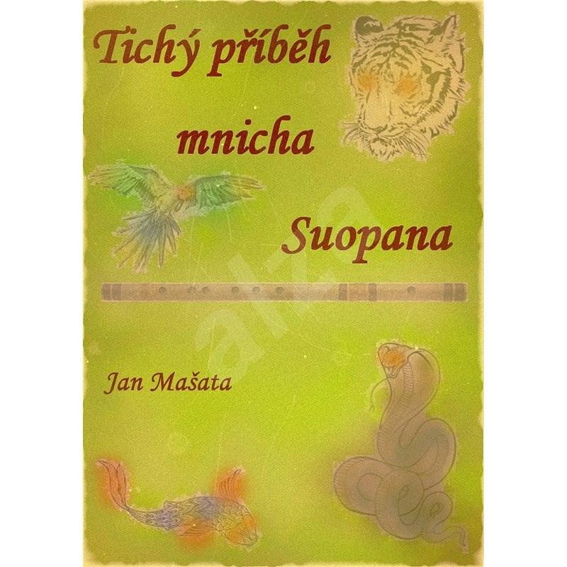 Tichý příběh mnicha Suopana… - Jan Mašata