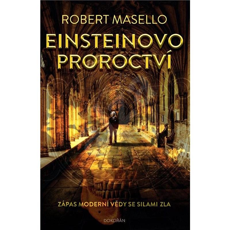 Einsteinovo proroctví - Robert Masello