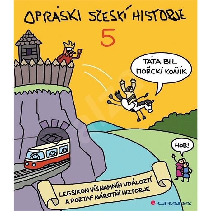 Opráski sčeskí historje 5 -