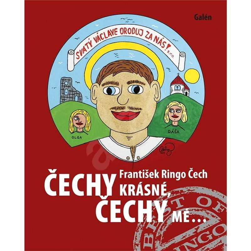 Čechy krásné, Čechy mé - František Ringo Čech