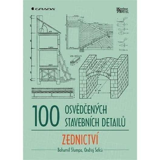 100 osvědčených stavebních detailů - zednictví - Bohumil Štumpa
