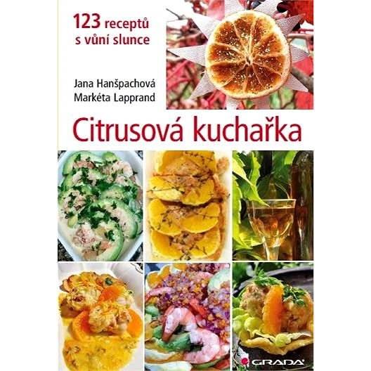 Citrusová kuchařka - Jana Hanšpachová