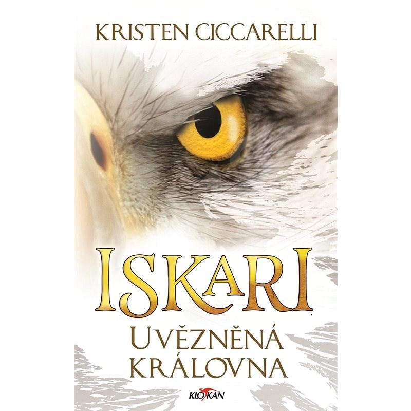 Iskari - Uvězněná královna - Kristen Ciccarelli